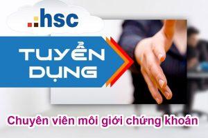 CTCP Chứng khoán HSC tuyển dụng chuyên viên môi giới chứng khoán